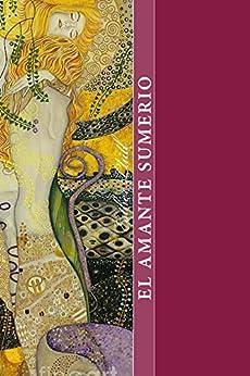 El amante sumerio: Mundo antiguo (Spanish Edition) by [Llull, Esther]