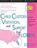 Child Custody, Visitation, and Support in Florida, Edward A. Haman, 1572482052