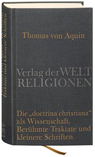 Die »doctrina Christiana« Als Wissenschaft  Berühmte Traktate Und Kleinere Schriften