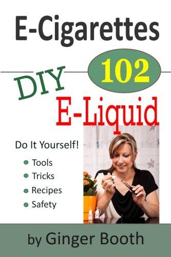 E Cigarettes 102 DIY E Liquid 101