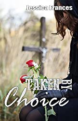 Taken By Choice (Taken Trilogy Book 3)