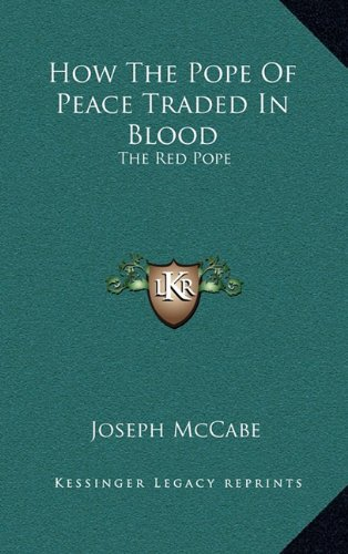 Download How the Pope of Peace Traded in Blood: The Red Pope PDF