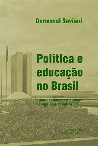 Política e Educação no Brasil. O Papel do Congresso Nacional na Legislação do Ensino