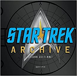 STAR TREK Archive - 40 Jahre Sci-Fi-Kult: 9783833226557