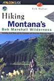 Hiking Montana s Bob Marshall Wilderness (Regional Hiking Series)