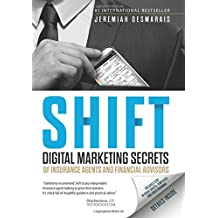 Shift: 201 Instant-Action Proven Marketing Strategies To Sell More Insurance And Financial Products Now