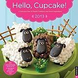 Hello, Cupcake! 2013 Wall Calendar, Karen Tack and Alan Richardson, 0789325357