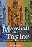 Marshall ''Major'' Taylor: World Champion Bicyclist, 1899-1901 (Trailblazer Biographies)
