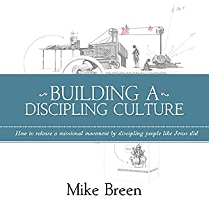 Building a Discipling Culture Audiobook