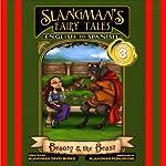 Slangman's Fairy Tales: English to Spanish, Level 3 - Beauty and the Beast | David Burke