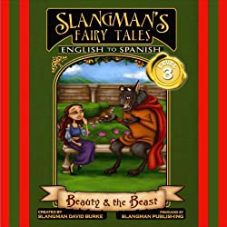 Slangman's Fairy Tales: English to Spanish, Level 3 - Beauty and the Beast