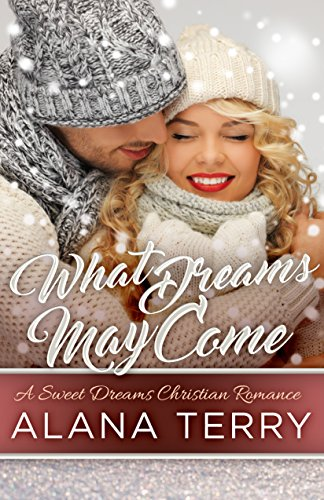 What Dreams May Come (A Sweet Dreams Christian Romance Book 1) cover