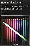 Los anos de peregrinacion del chico sin color (Andanzas) (Spanish Edition)