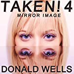 Taken! 4: Mirror Image, The Taken! Series of Short Stories | Donald Wells