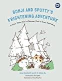 img - for Bomji and Spotty's Frightening Adventure: A Story About How to Recover from a Scary Experience (Hidden Strengths Therapeutic Children's Books) book / textbook / text book