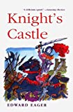 Knight's Castle (Edward Eager's Tales of Magic (Prebound))