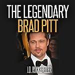 The Legendary Brad Pitt | J. D. Rockefeller