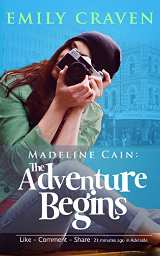 Madeline Cain: The Adventure Begins (The Grand Adventures of Madeline Cain Book 1)