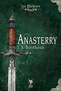 Les Rhéteurs, tome 1 : Anasterry par Isabelle Bauthian