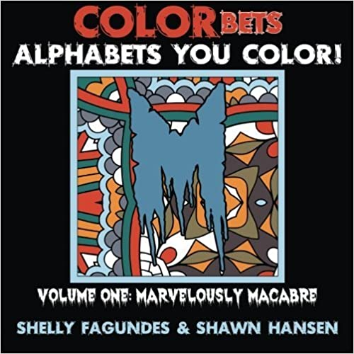 Book COLORbets, Volume One: Marvelously Macabre (Coloring Books for Adults) (COLORbets (Alphabets You Color)) (Volume 1) by Shelly Fagundes (2015-10-05)