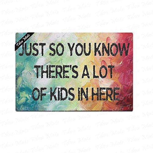 Tdou Just So You Know There's Like A Lot Kids In Here Doormat Entrance Floor Mat Funny Doormat Door Mat Decorative Indoor Outdoor Doormat 23.6 15.7 Inch Machine Washable Fabric Top by Tdou