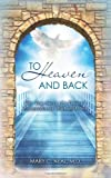 To Heaven and Back, Mary C. Neal, 0615486223