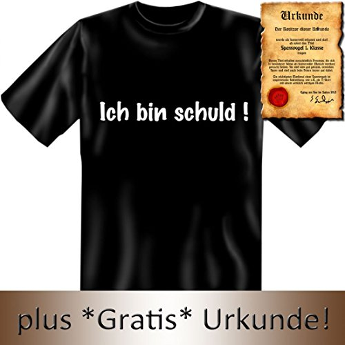 Witziges T-Shirt: Ich bin schuld ! - Mit Urkunde 'Spassvogel 1.Klasse'
