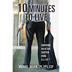 10 Minutes To Live: Surviving an Active Shooter Using A.L.I.V.E.