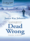 Dead Wrong (Harlequin Signature Select Saga)