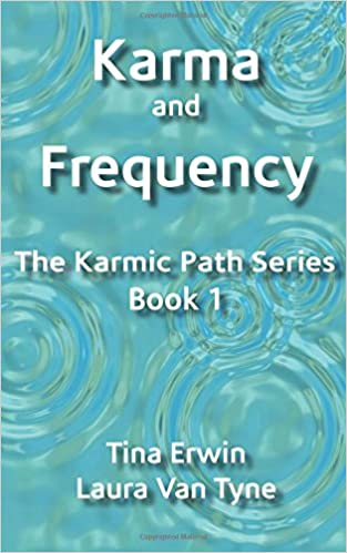 Amazon karma and frequency the karmic path volume 1 amazon karma and frequency the karmic path volume 1 9781544789811 tina erwin books fandeluxe Image collections