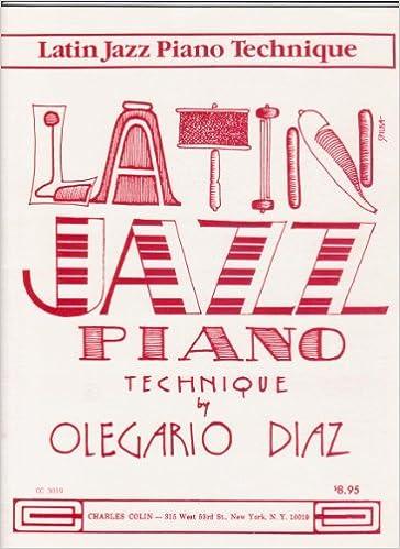 Latin Jazz Piano Technique: Olegario Diaz: Amazon.com: Books