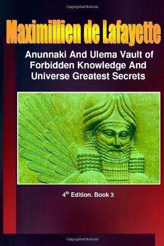 Download Anunnaki and Ulema-Anunnaki Vault of Forbidden Knowledge and Universe Greatest Secrets. Book 3. pdf epub
