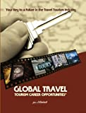 Global Travel Tourism Career Opportunites : Careers in hospitality and Tourism, mitchell, gerald and mitchell, gerald, 0945439148