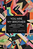 You Are My Brother: Lessons Learned Embracing a Homeless Community