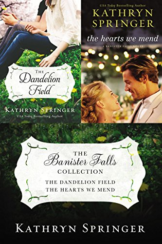 The Banister Falls Collection: The Dandelion Field and The Hearts We Mend (A Banister Falls Novel)