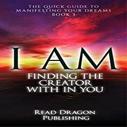 I AM: Finding the Creator with in You