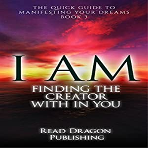 I AM: Finding the Creator with in You Audiobook
