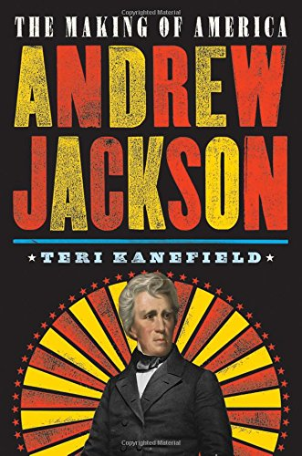 Andrew Jackson: The Making of America
