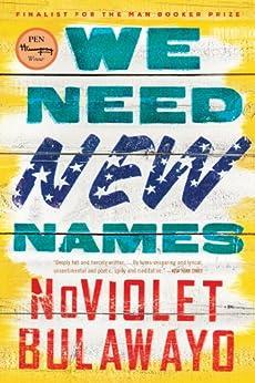 We Need New Names: A Novel (NoViolet Bulawayo) by [Bulawayo, NoViolet]
