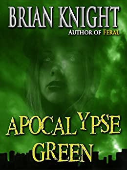 Apocalypse Green by [Knight, Brian]