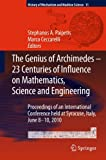 img - for The Genius of Archimedes -- 23 Centuries of Influence on Mathematics, Science and Engineering: Proceedings of an International Conference held at ... (History of Mechanism and Machine Science) book / textbook / text book