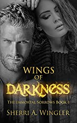 Wings of Darkness: Book 1 of The Immortal Sorrows Series
