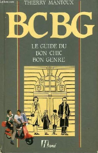 bcbg-le-guide-du-bon-chic-bon-genre-collection-les-guides-herme-french-edition