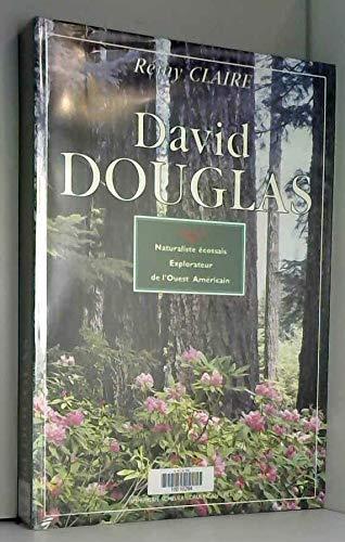 David Douglas (1799-1834): Naturaliste écossais, explorateur de lOuest américain David Douglas (1799-1834): Naturaliste écossais