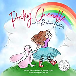 Pinky Chenille and the Rainbow Hunters: A Whimsical Rhyming Picture Book for Kids Age 3-5 (Pinky Chenille Series 1) by [Sayler, Sharon]