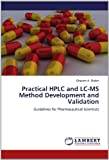 Practical Hplc and Lc-Ms Method Development and Validation, Ghulam A. Shabir, 3659123528