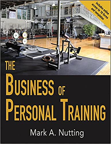 business of personal training with web resource the 9781492517221