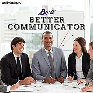 Be a Better Communicator - Subliminal Messages Speech