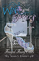 War and Pieces: Season 5, Episode 1 (Frayed Fairy Tales Book 13)