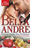 Kissing Under the Mistletoe: A Sullivan Christmas by Bella Andre front cover